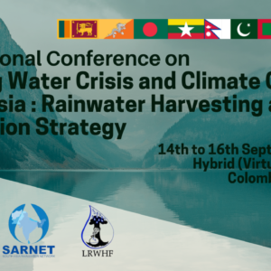 """International Conference  """"LOOMING WATER CRISIS AND CLIMATE CHANGE IN SOUTH ASIA: RAINWATER HARVESTING AS AN ADAPTATION STRATEGY"""""""
